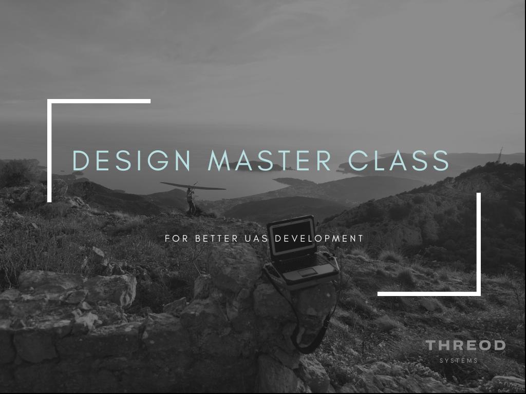 Design Master Class for Better UAS Development